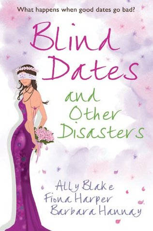 Blind Dates and Other Disasters by Ally Blake and Fiona Harper, AReview…